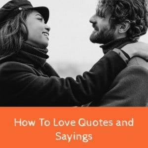 How To Love Quotes and Sayings
