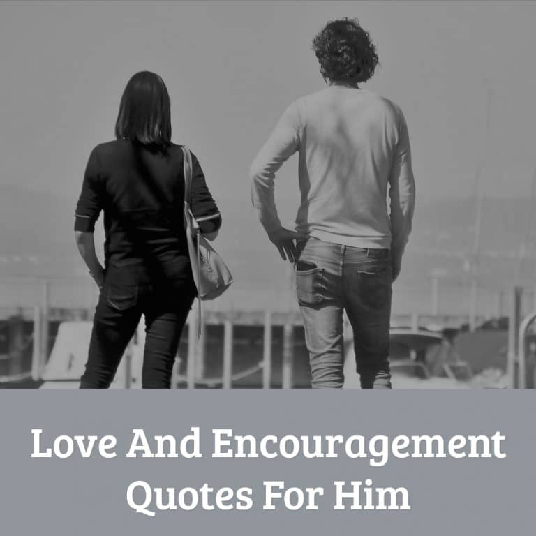 32 Love And Encouragement Quotes For Him