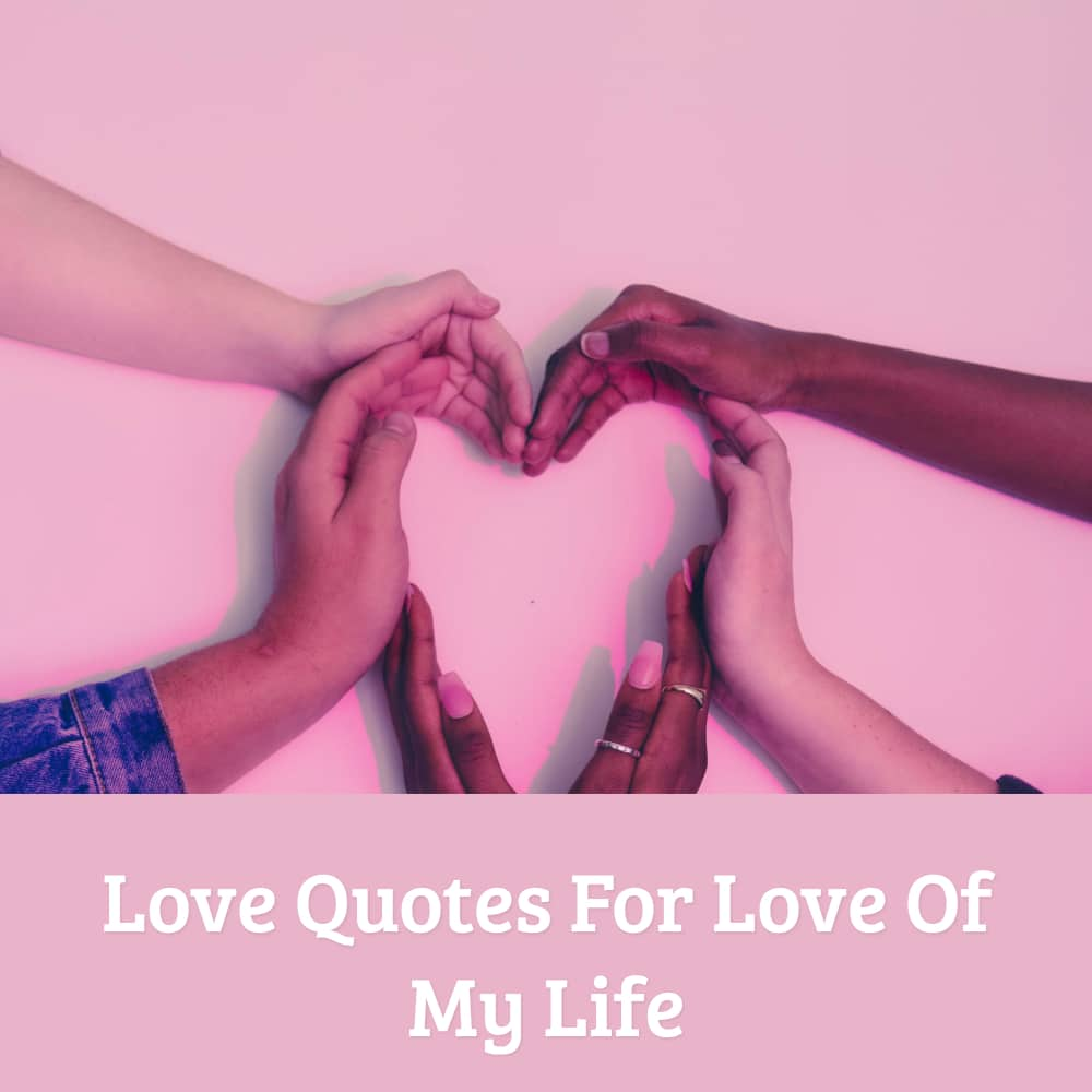 Love Quotes For Love Of My Life