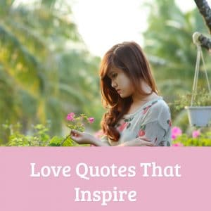 Love Quotes That Inspire