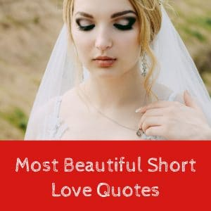 Most Beautiful Short Love Quotes
