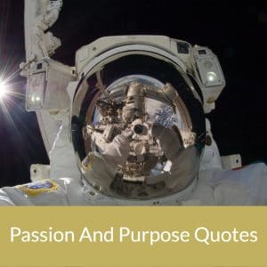 Passion And Purpose Quotes