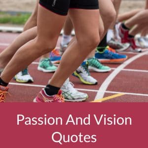 Passion And Vision Quotes