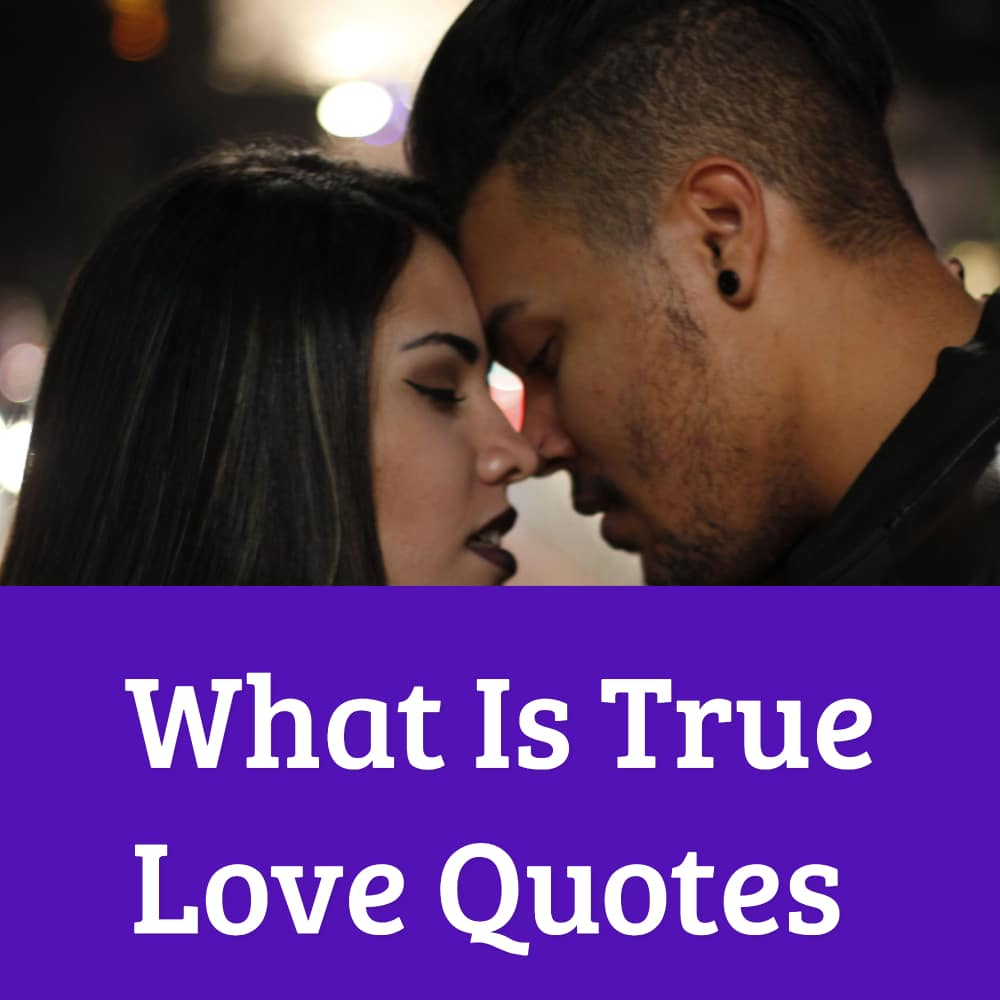 What Is True Love Quotes
