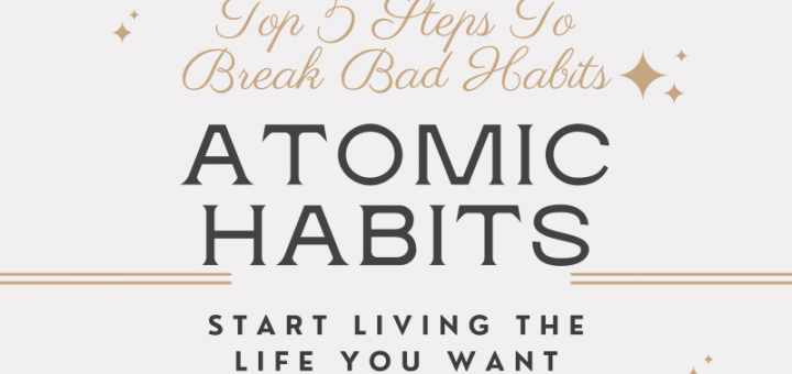 Atomic Habits Top 5 Steps to Break Bad Habits Book Review Tips James Clear