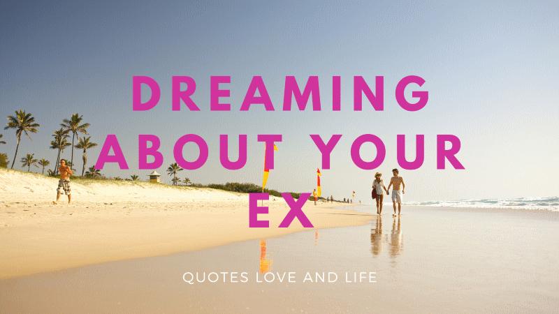 dreaming about your ex boyfriend girlfriend