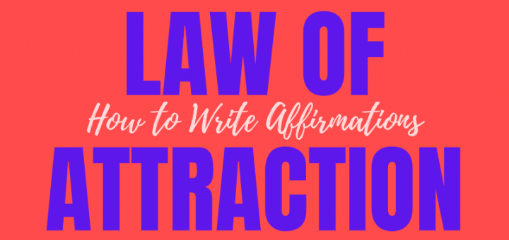 How to write Affirmations Manifest using the Law of Attraction Manifestation