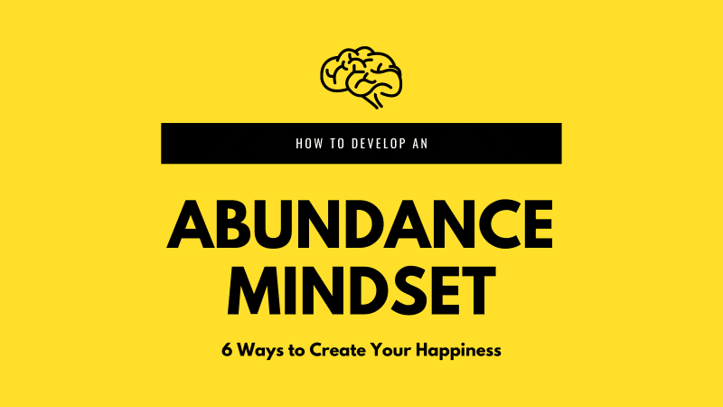 how to develop an abundance mindset for happiness