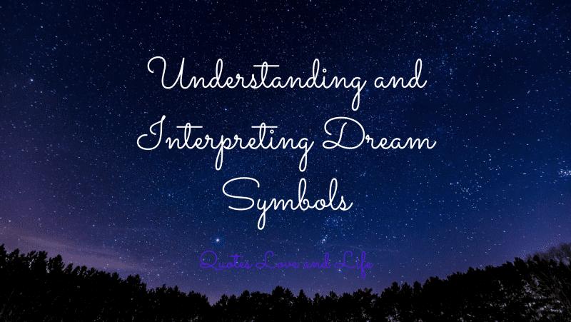 what do dreams mean understanding interpreting dream symbols